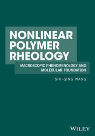 Nonlinear Polymer Rheology by Shi-Qing Wang