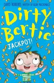 Dirty Bertie: Jackpot! by Alan MacDonald