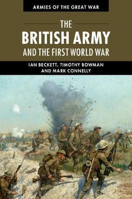 The British Army and the First World War by Ian Beckett