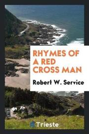 Rhymes of a Red Cross Man by Robert W Service image