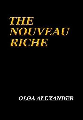 The Nouveau Riche by Olga Alexander image