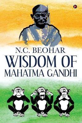 Wisdom of Mahatma Gandhi by N C Beohar image