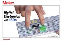 Digital Electronics with LEDs by Gordon McComb