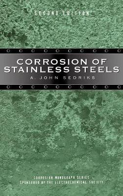 Corrosion of Stainless Steels by A. John Sedriks