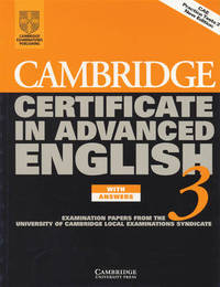 Cambridge Certificate in Advanced English 3 Student's Book with Answers: Examination Papers from the University of Cambridge Local Examinations Syndicate by University of Cambridge Local Examinations Syndicate image