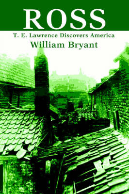 Ross: T. E. Lawrence Discovers America by William Bryant image
