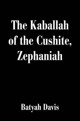 The Kaballah of the Cushite, Zephaniah by Batyah Davis image