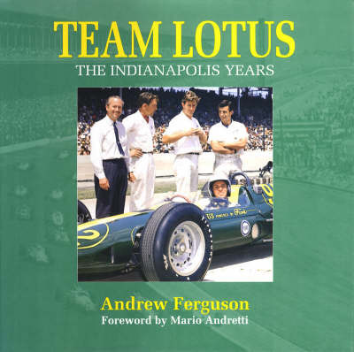 Team Lotus: The Indianapolis Years by Andrew Ferguson image
