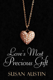 Love's Most Precious Gift by Susan Austin image