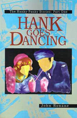 Hank Goes Dancing by John Ronane