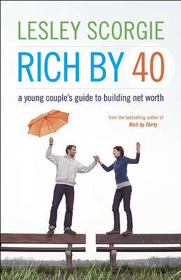 Rich by Forty by Lesley Scorgie