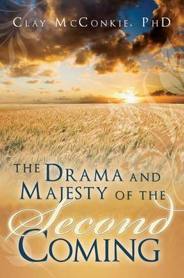 The Drama and Majesty of the Second Coming by Clay McConkie image