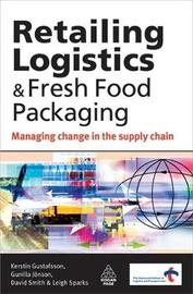 Retailing Logistics and Fresh Food Packaging by Kerstin Gustafsson