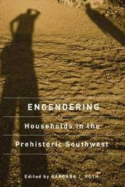 ENGENDERING HOUSEHOLDS IN THE PREHISTORIC SOUTHWEST image