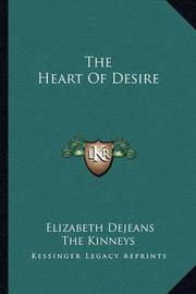 The Heart of Desire by Elizabeth Dejeans