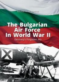 The Bulgarian Air Force in World War II by Eduardo Martinez