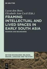 Framing Intellectual and Lived Spaces in Early South Asia