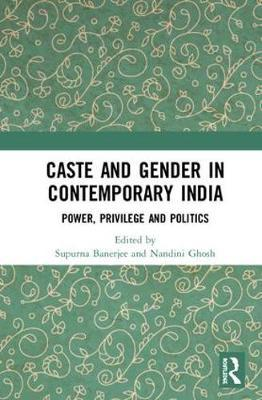 Caste and Gender in Contemporary India