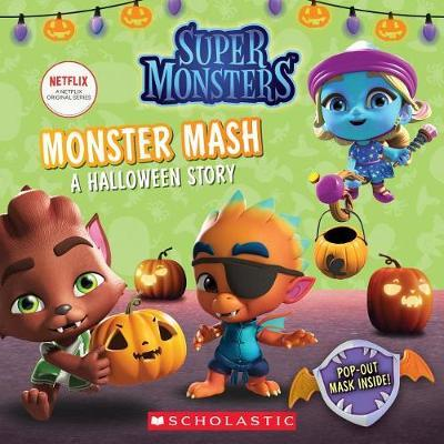 Monster Mash: A Halloween Story by Scholastic