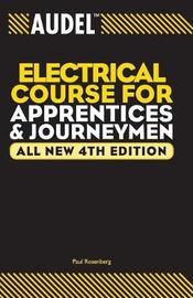 Audel Electrical Course for Apprentices and Journeymen by Paul Rosenberg