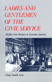 Ladies and Gentlemen of the Civil Service by Cindy Sondik Aron image