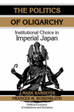 The Politics of Oligarchy by J.Mark Ramseyer