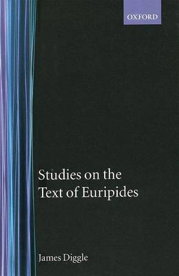 Studies on the Text of Euripides by James Diggle image