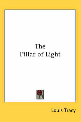 The Pillar of Light by Louis Tracy