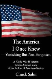 The America I Once Knew Vanishing But Not Forgotten by Charles L Salm image
