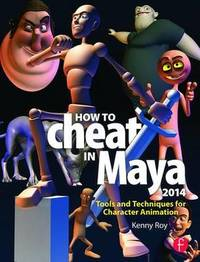 How to Cheat in Maya 2014 by Kenny Roy