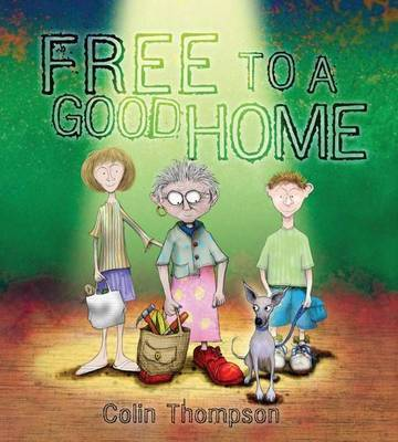Free To A Good Home by Colin Thompson