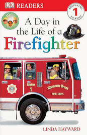 Day in the Life of a Firefighter by Linda Hayward