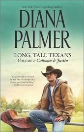 Long, Tall Texans Vol. I: Calhoun & Justin by Diana Palmer