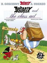 Asterix and the Class Act: Bk 32 by Rene Goscinny image