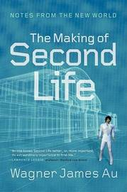The Making of Second Life by Wagner James Au image
