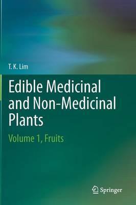Edible Medicinal and Non-Medicinal Plants: Volume 1 by T. K. Lim image