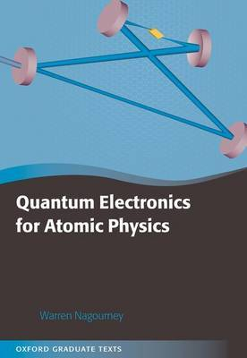 Quantum Electronics for Atomic Physics by Warren Nagourney image