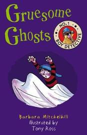 Gruesome Ghosts by Barbara Mitchelhill