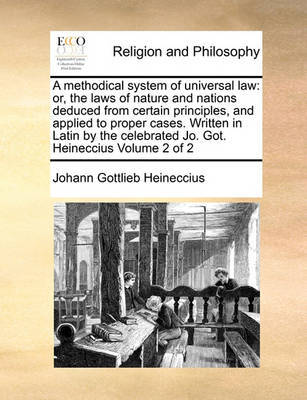 A Methodical System of Universal Law by Johann Gottlieb Heineccius image
