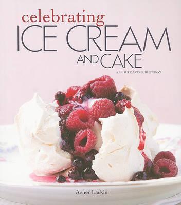 Celebrating Ice Cream and Cake by Avner Laskin image
