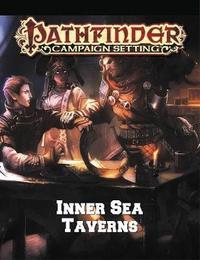 Pathfinder Campaign Setting: Inner Sea Taverns by Paizo Staff