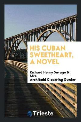 His Cuban Sweetheart, a Novel by Richard Henry Savage image
