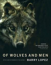 Of Wolves and Men by Barry Lopez image