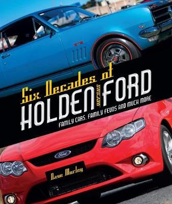 Six Decades of Holden Versus Ford by Dave Morley