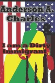 I am a Dirty Immigrant by Anderson Andrew Charles