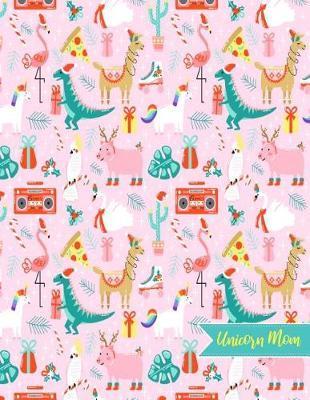 Unicorn Mom by Londyn Carson