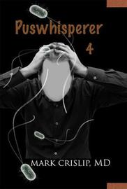 Puswhisperer by Mark Crislip