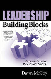 Leadership Building Blocks: An Insider's Guide to Success by Dawn R. McCoy image
