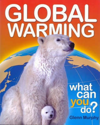 Global Warming by Glenn Murphy