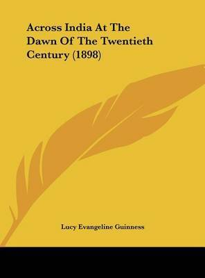 Across India at the Dawn of the Twentieth Century (1898) by Lucy Evangeline Guinness